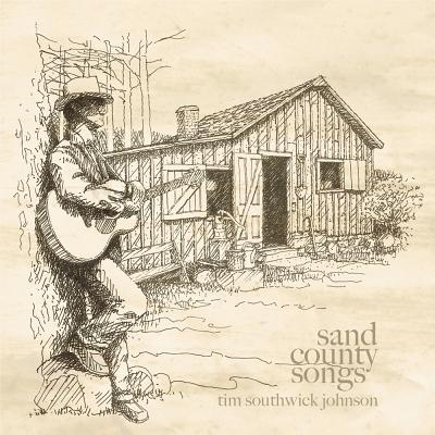 [CD] Sand County Songs By Johnson, Tim Southwick (CRT)